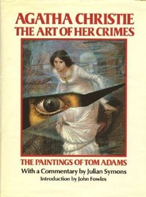 Agatha Christie: The Art of Her Crime