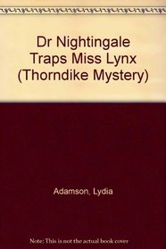 Dr. Nightingale Traps the Missing Lynx: A Deirdre Quinn Nightingale Mystery (Thorndike Press Large Print Mystery Series)