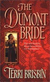 The Dumont Bride (Dumont, Bk 1) (Harlequin Historical, No 634)