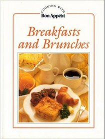 Breakfast and Brunches   (Cooking with Bon Appetit)