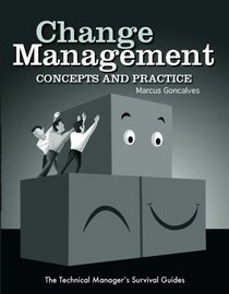 Change Management: Concepts and Practice (The Technical Manager's Survival Guides)