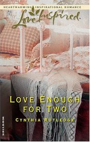 Love Enough For Two (Love Inspired)