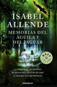 Memorias del aguila y del jaguar / Memories of the Eagle and the Jaguar: La ciudad de las bestias & El reino del dragon de oro & El bosque de los ... Dragon & Forest of the P (Spanish Edition)