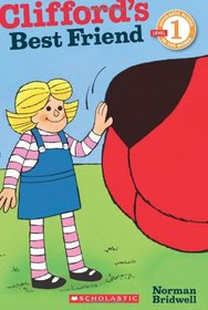 Scholastic Reader Level 1: Clifford: Clifford's Best Friend