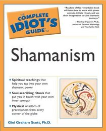 The Complete Idiot's Guide to Shamanism