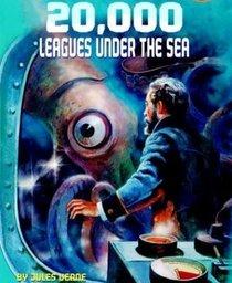 20000 Leagues Under the Sea- Illustrated Classics