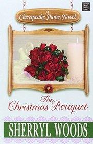 The Christmas Bouquet: A Chesapeake Shores Novel (Platinum Romance)