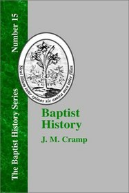 Baptist History: From the Foundation of the Christian Church to the Close of the Eighteenth Century