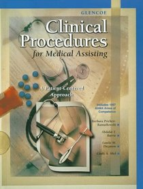 Glencoe Clinical Procedures for Medical Assisting: A Patient-Centered Approach