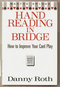 Hand Reading in Bridge: How to Improve Your Card Play (Master Bridge Series)