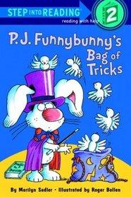 P.J. Funnybunny's Bag of Tricks (Step into Reading, Step 2), (P.J. Funnybunny, Bk 11)