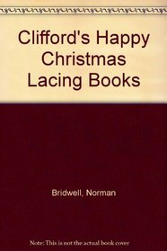 Clifford's Happy Christmas Lacing Books
