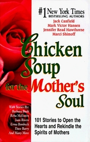 Chicken Soup for the Mother's Soul (Chicken Soup for the Soul)
