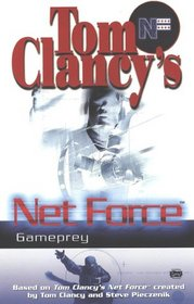 Gameprey (Tom Clancy's Net Force; Young Adults, No. 11)