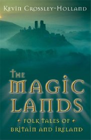 The Magic Lands: Folk Tales of Britain and Ireland