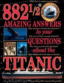 882 1/2 Amazing Answers to Your Questions About the Titanic
