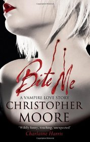 Bite Me. by Christopher Moore