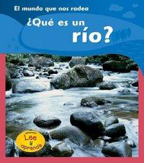 Que es un Rio?/ What is a River? (Heinemann Lee Y Aprende/Heinemann Read and Learn (Spanish))