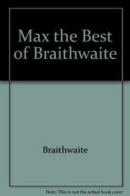 Max : The Best of Braithwaite