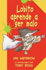 Lobito Aprende a Ser Malo/Little Wolf's Book of Badness (Ediciones Lerner Single Titles) (Spanish Edition)