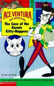 The Case of the Karate Kitty-Nappers (Ace Ventura Chapter Book)