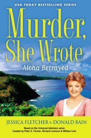 Aloha Betrayed (Murder, She Wrote, Bk 41)