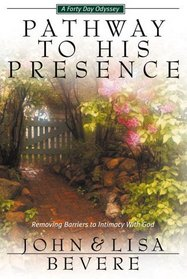 Pathway to His Presence: A Forty-Day Odyssey (Inner Strength Series)
