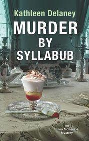 Murder by Syllabub (Ellen McKenzie, Bk 5)