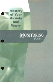 Mastery of Your Anxiety and Worry (MAW): Monitoring Forms  NOT FOR SALE SEPARATELY (Treatments That Work)