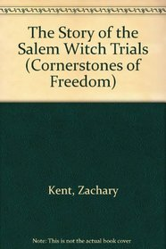 The Story of the Salem Witch Trials (Cornerstones of Freedom)