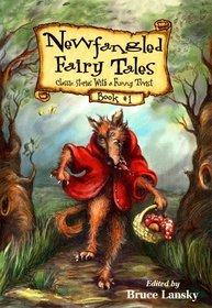 Newfangled Fairy Tales