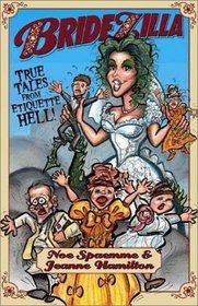 Bridezilla: True Tales from Etiquette Hell