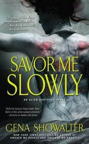 Savor Me Slowly (Alien Huntress, Bk 3)
