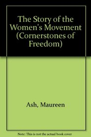 The Story of the Women's Movement (Cornerstones of Freedom)