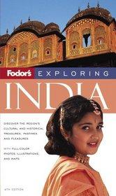 Fodor's Exploring India, 4th Edition (Exploring Guides)