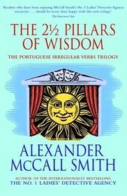 The 2 1/2 Pillars of Wisdom (Professor Dr Moritz-Maria von Igelfeld)