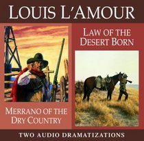 Merrano of the Dry Country / Law of the Desert Born (Louis L'Amour)