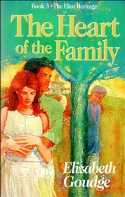 The Heart of the Family (The Eliot Heritage, Book 3)
