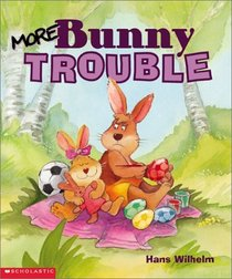 More Bunny Trouble (Bunny Trouble)