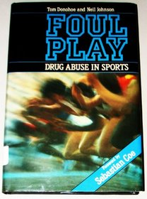 Foul Play: Drug Abuse in Sports