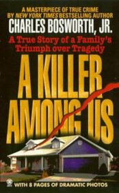 A Killer Among Us: A True Story of a Family's Triumph over Tragedy (Onyx True Crime)