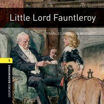 Little Lord Fauntleroy: 400 Headwords (Oxford Bookworms Library)