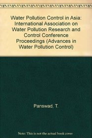 Water Pollution Control in Asia: Proceedings of Second Iawprc Asian Conference on Water Pollution Control Held in Bangkok, Thailand, 9-11 November, 1 (Advances in Water Pollution Control)