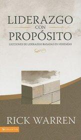 Liderazgo con proposito: Lecciones de liderazgo basadas en Nehemias (Spanish Edition)
