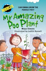 Nibbles: My Amazing Poo Plant: Can Emma grow the perfect pet? (Nibbles)