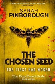 The Chosen Seed (Dog-faced Gods Trilogy)