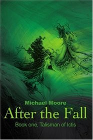 After the Fall: Book One, Talisman of Ictis