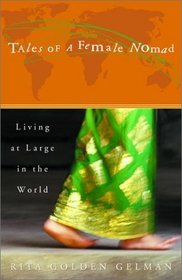 Tales of a Female Nomad : Living at Large in the World