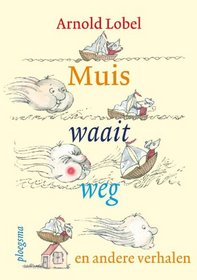 Muis waait weg, en andere verhalen