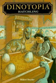 Hatchling (Dinotopia Universe: Dinotopia Digest, Bk 3)